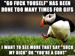 Cunt Meme - you re a cunt meme on imgur
