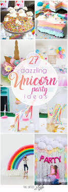 party ideas for epic unicorn birthday party ideas for the kid in you