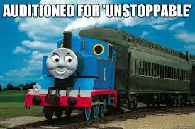 Unstoppable Meme - thomas the train meme 28 images a lesson to remember by fringe