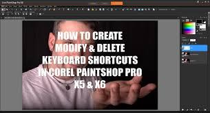 corel draw x6 keyboard shortcuts pdf creating modify and delete shortcut keys in corel paintshop pro