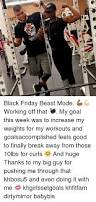black friday weights black friday beast mode working off that my goal this