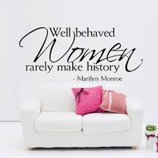 Quotes For Home Decor by Marilyn Monroe Quote Well Behaved Women Rarely Make History Vinyl