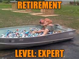 Retirement Meme - retirement level expert