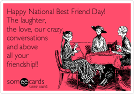 Cute Friend Memes - happy national best friend day the laughter the love our crazy