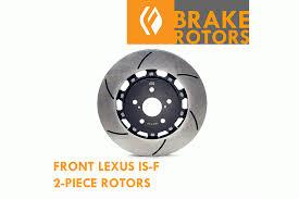 lexus is 250 brakes figs 2 piece front rear combo brake rotors 08 is f