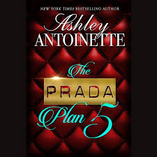 download the prada plan 5 audiobook by ashley antoinette for just