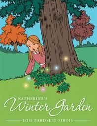 katherine u0027s winter garden ebook by lois bardsley sirois