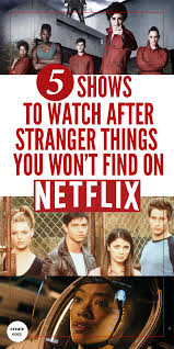 5 more shows to watch after u0027stranger things u0027 that you won u0027t find