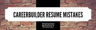 Career Builder Resume Careerbuilder Resume Mistakes That Can Cost You Interviews