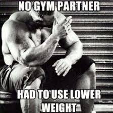 Workout Partner Meme - funny gym memes health pinterest funny gym gym memes and gym