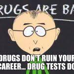 Drugs Are Bad Meme - drugs are bad meme generator imgflip