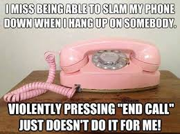 Meme Telephone - slam my phone funny pictures quotes memes funny images funny