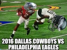 Philadelphia Eagles Memes - 2016 dallas cowboys vs philadelphia eagles on memegen