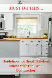 kitchen islands with sink guidelines for small kitchen island with sink and dishwasher