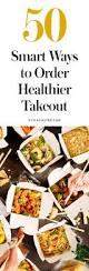 healthy takeout 50 ideas stylecaster