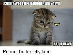 Peanut Butter Jelly Meme - 25 best memes about peanut butter jelly time peanut butter