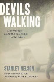 devils walking klan murders along the mississippi in the 1960s