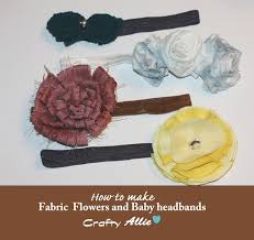 how to make baby headbands crafty fabric flowers and baby headbands