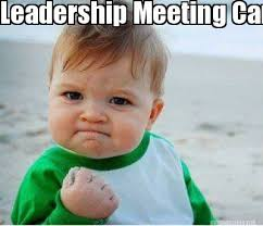 Leadership Meme - meme maker leadership meeting cancelled