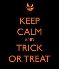 Trick Or Treat Meme - keep calm and trick or treat internet memes juxtapost