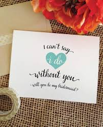 will you be my bridesmaid invite i can t say i do without you asking bridesmaid cards wedding cheer