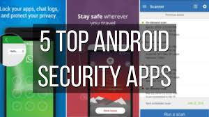 security app for android 5 top antivirus and security apps for android devices