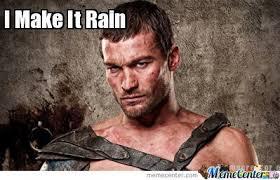 Make It Rain Meme - make it rain by darklordkhaos meme center