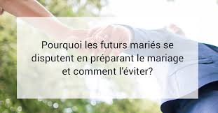 preparatif mariage disputes entre futurs mariés concernant les préparatifs du mariage