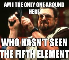 Fifth Element Meme - who hasn t seen the fifth element misc quickmeme