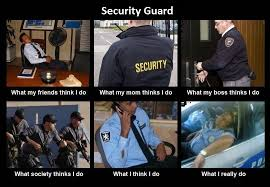 Security Guard Meme - image 290290 what people think i do what i really do know