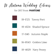 fall 2017 pantone colors 10 beautiful wedding colours for fall from pantone part i chic