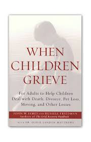 grieving the loss of a child when children grieve the grief recovery method