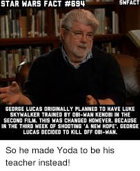 Obi Wan Kenobi Meme - star wars fact 694 george lucas originally planned to have luke