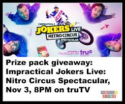 nitro circus monster truck giveaway impractical jokers live nitro circus spectacular on nov