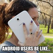 Big Phone Meme - drew olanoff on twitter android users be like http t co
