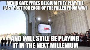 Belgium Meme - menin gate ypres belgium they play the last post for each of the