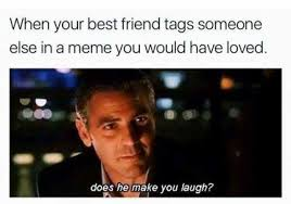 Memes About Best Friends - dopl3r com memes when your best friend tags someone else in a