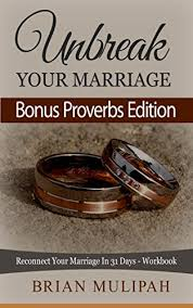 wedding proverbs unbreak your marriage reconnect your marriage in 31 days