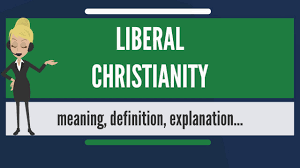 what is liberal christianity what does liberal christianity mean
