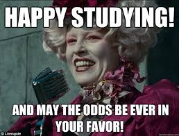 May Meme - happy studying and may the odds be ever in your favor hunger