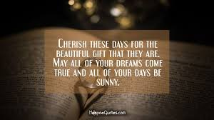 Beautiful Marriage Wishes Cherish These Days For The Beautiful Gift That They Are May All