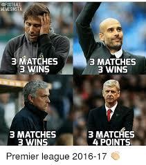 Premier League Memes - memesinsta 3 matches 3 wins 3 matches 3 wins b matches 3 wins 3