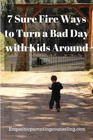 Bad Day Go Away A Book For Children 7 Sure Ways To Turn A Bad Day With Around Empathic