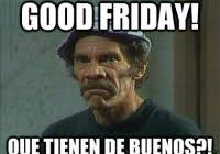 Rude Friday Memes - nice rude friday memes good friday images 2017 good friday quotes