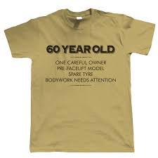 birthday gifts for 60 year olds 60 year one careful owner t shirt birthday gift for him