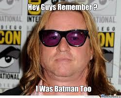 Val Kilmer Batman Meme - val kilmer still better choice than affleck by ahad sikhaki meme