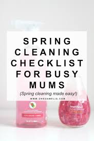 spring cleaning checklist for busy mums oh so amelia