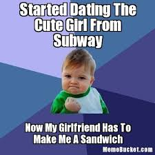 Subway Meme - started dating the cute girl from subway create your own meme