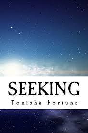 Seeking Kindle Seeking Kindle Edition By Tonisha Fortune Religion