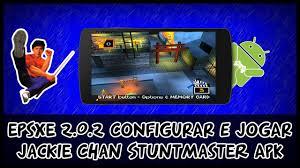 epsx apk epsxe 2 0 2 apk como configurar e jogar jackie chan stuntmaster